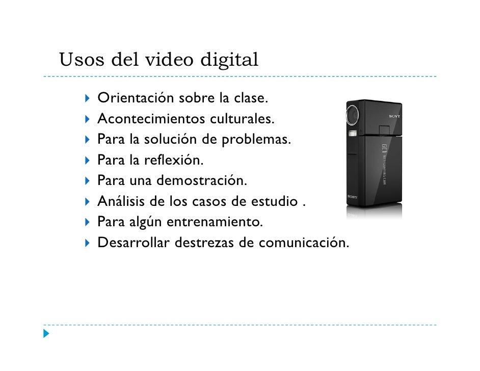 Usos del video digital                  g     Orientación sobre la clase.     Acontecimientos lt l     A t i i t culturale...