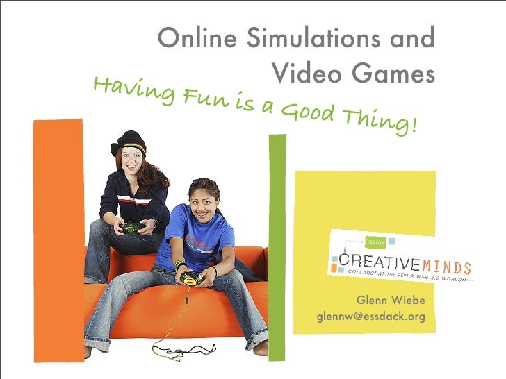 Online Simulations and Having F        Video Games          un is a G                    ood Thing                        ...