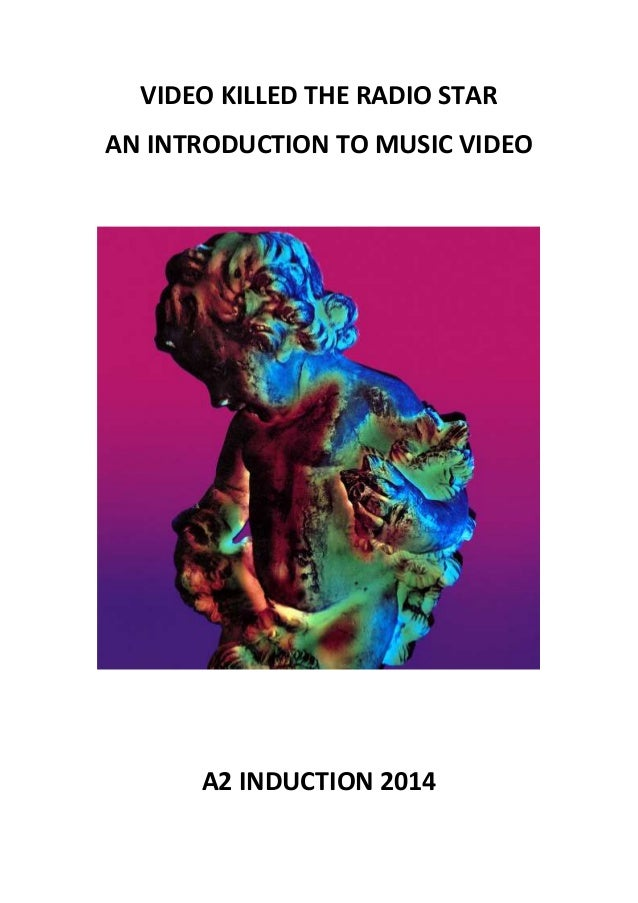 VIDEO KILLED THE RADIO STAR AN INTRODUCTION TO MUSIC VIDEO A2 INDUCTION 2014