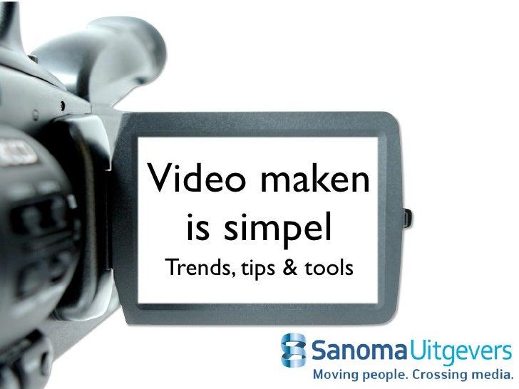 Video maken   is simpel Trends, tips & tools