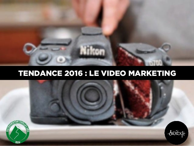 TENDANCE 2016 : LE VIDEO MARKETING