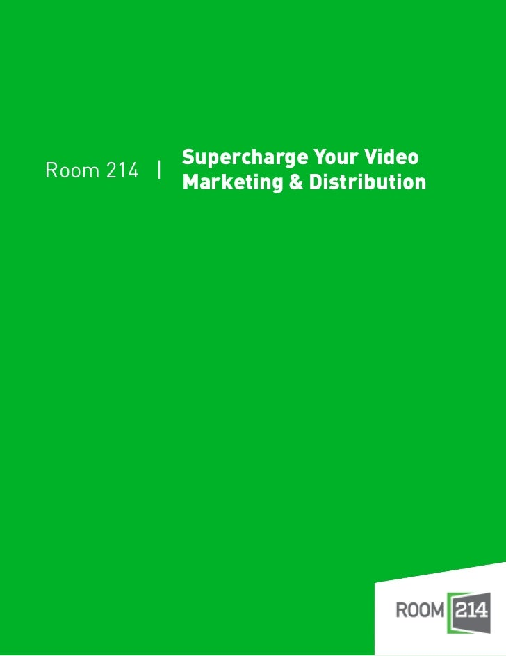 Supercharge Your VideoRoom 214 |           Marketing & Distribution