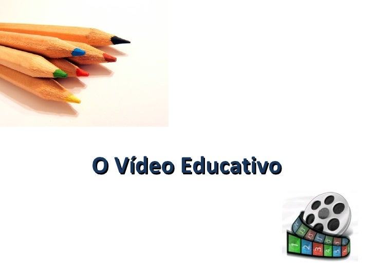 O Vídeo Educativo