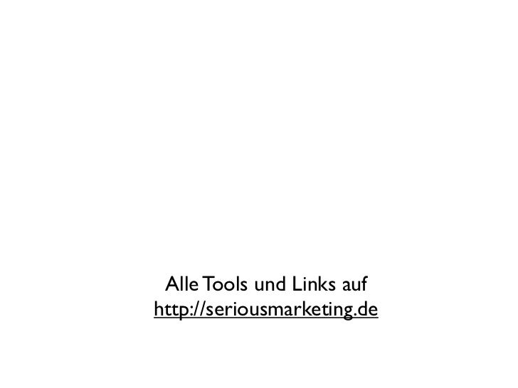 Alle Tools und Links aufhttp://seriousmarketing.de