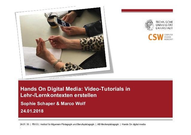 24.01.18 | FB 03 | Institut für Allgemein Pädagogik und Berufspädagogik | AB Medienpädagogik | Hands On digital media . So...