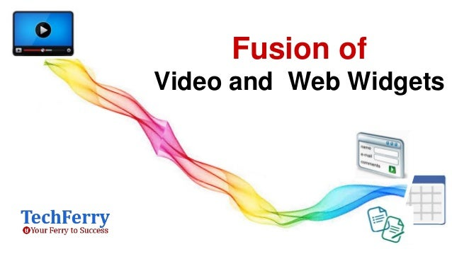 Fusion of Video and Web Widgets