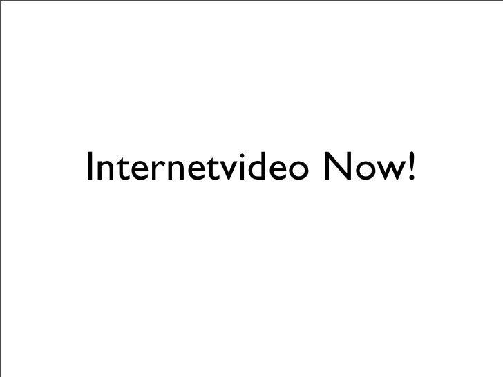 Internetvideo Now!