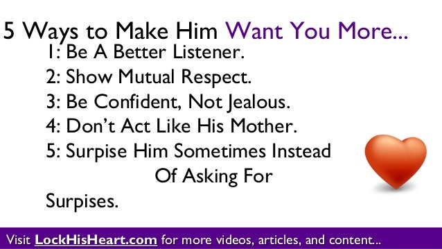 How To Get Him To Want You More