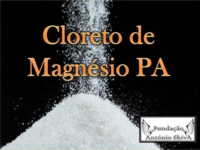 O que é Cloreto de Magnésio PA? O Cloreto de Magnésio PA é um composto químico inorgânico, constituído por um íon magnésio...
