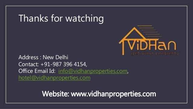 Thanks for watching Address : New Delhi Contact: +91-987 396 4154, Office Email Id: info@vidhanproperties.com, hotel@vidha...