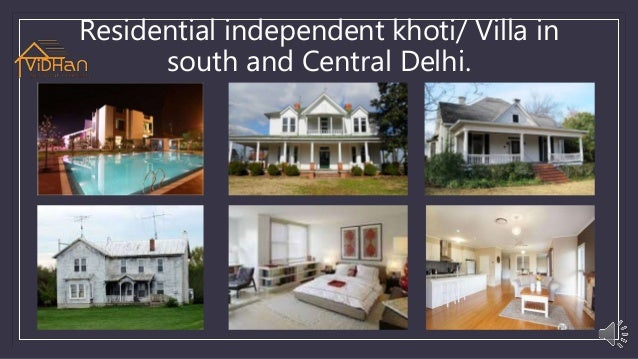 Residential independent khoti/ Villa in south and Central Delhi.
