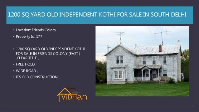 1200 SQ.YARD OLD INDEPENDENT KOTHI FOR SALE IN SOUTH DELHI • Location: Friends Colony • Property Id: 177 • 1200 SQ.YARD OL...