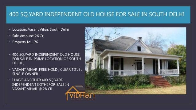 400 SQ,YARD INDEPENDENT OLD HOUSE FOR SALE IN SOUTH DELHI • Location: Vasant Vihar, South Delhi • Sale Amount: 26 Cr. • Pr...
