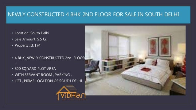 NEWLY CONSTRUCTED 4 BHK 2ND FLOOR FOR SALE IN SOUTH DELHI • Location: South Delhi • Sale Amount: 5.5 Cr. • Property Id: 17...