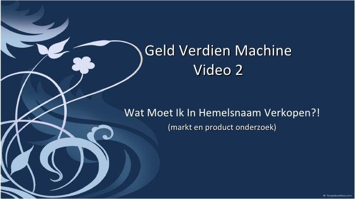 Geld Verdien Machine Video 2 Wat Moet Ik In Hemelsnaam Verkopen?! (markt en product onderzoek)