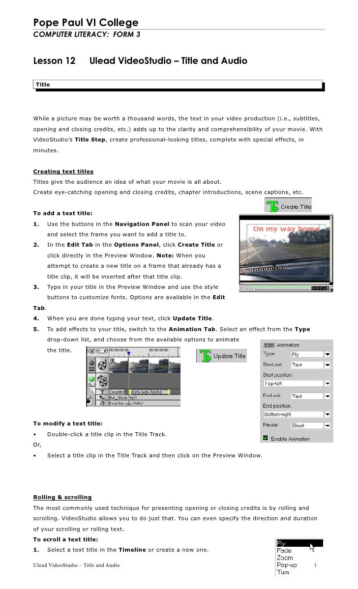 Pope Paul VI College COMPUTER LITERACY: FORM 3   Lesson 12              Ulead VideoStudio – Title and Audio   Title     Wh...
