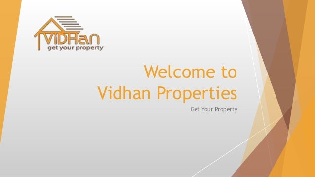 Welcome to Vidhan Properties Get Your Property