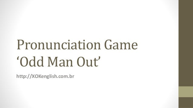 Pronunciation Game 'Odd Man Out' http://XOKenglish.com.br