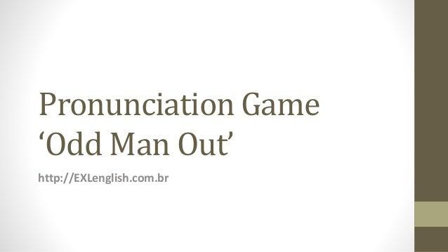 Pronunciation Game 'Odd Man Out' http://EXLenglish.com.br
