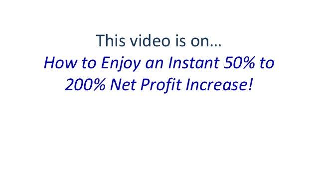 Business Development Strategies - How to Enjoy an Instant 50%-200% Net Profit Increase Slide 3