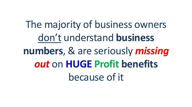 The majority of business owners don't understand business numbers, & are seriously missing out on HUGE Profit benefits bec...