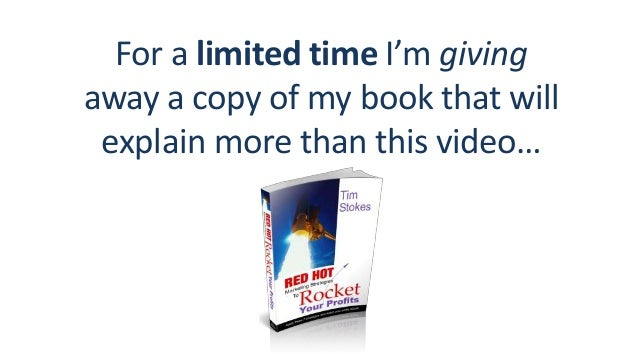 For a limited time I'm giving away a copy of my book that will explain more than this video…