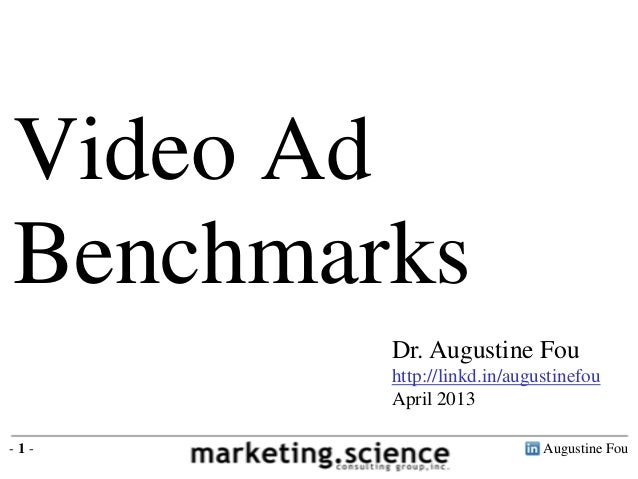 Augustine Fou- 1 - Dr. Augustine Fou http://linkd.in/augustinefou April 2013 Video Ad Benchmarks