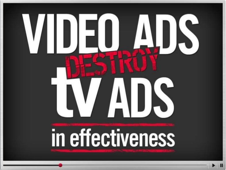 Video AdsDestroyTV Ads INEffectiveness       Dr. Augustine Fou       http://www.linkedin.com/in/augustinefou       April 2...