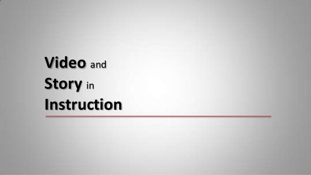 Video andStory inInstruction