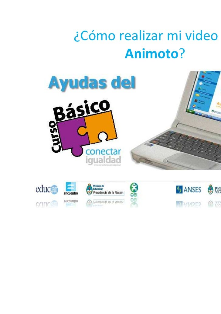 ¿Cómo realizar mi video en       Animoto?