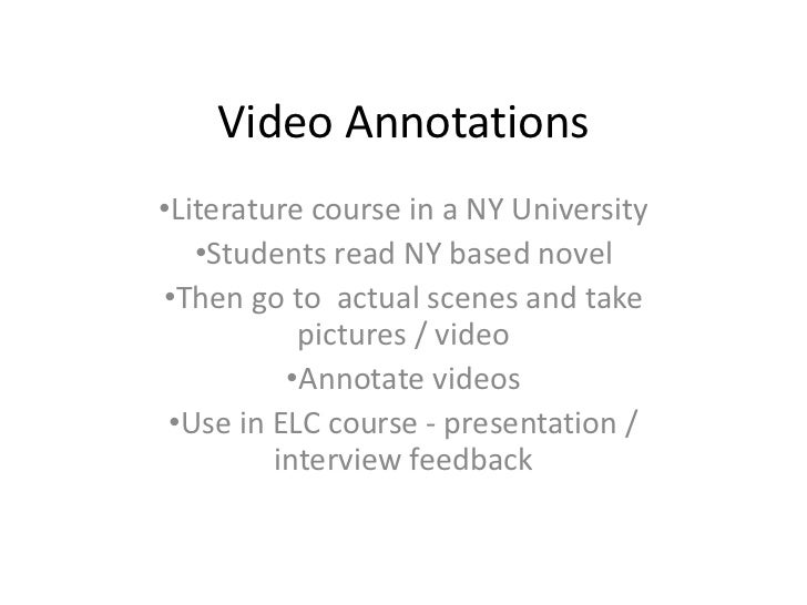 Video Annotations<br /><ul><li>Literature course in a NY University