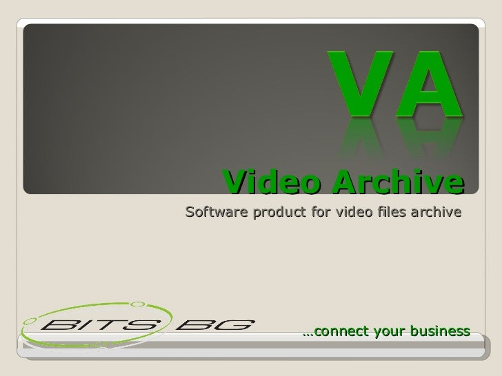 Video Archive Software product for video files archive … connect your business