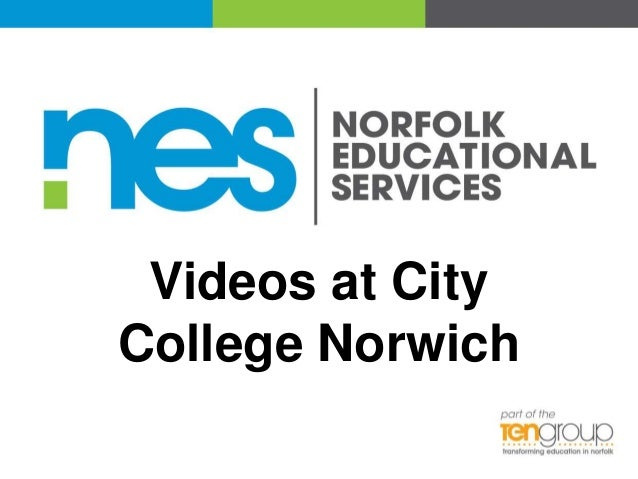 Videos at City College Norwich