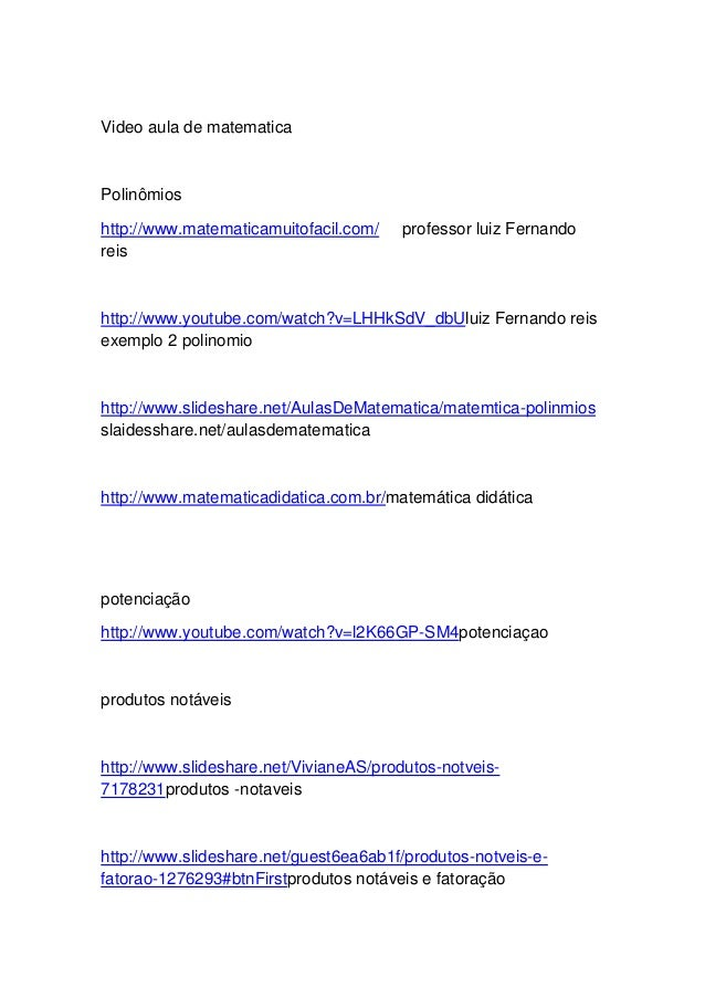 Video aula de matematicaPolinômioshttp://www.matematicamuitofacil.com/    professor luiz Fernandoreishttp://www.youtube.co...