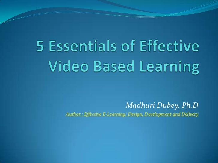Madhuri Dubey, Ph.DAuthor : Effective E-Learning: Design, Development and Delivery