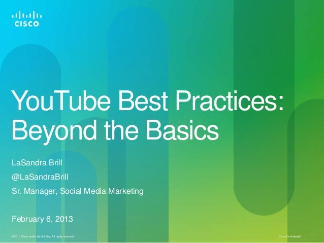 YouTube Best Practices:Beyond the BasicsLaSandra Brill@LaSandraBrillSr. Manager, Social Media MarketingFebruary 6, 2013© 2...