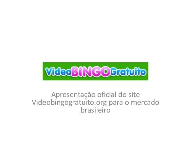 Apresentação oficial do site Videobingogratuito.org para o mercado brasileiro