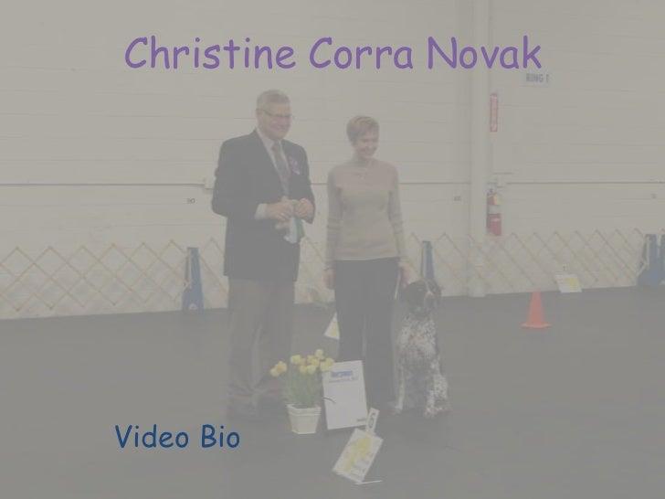 Christine Corra NovakVideo Bio
