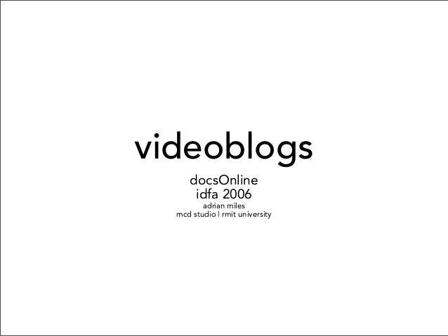 videoblogs docsOnline idfa 2006 adrian miles mcd studio | rmit university