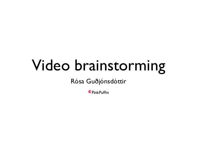 Video brainstorming Rósa Guðjónsdóttir