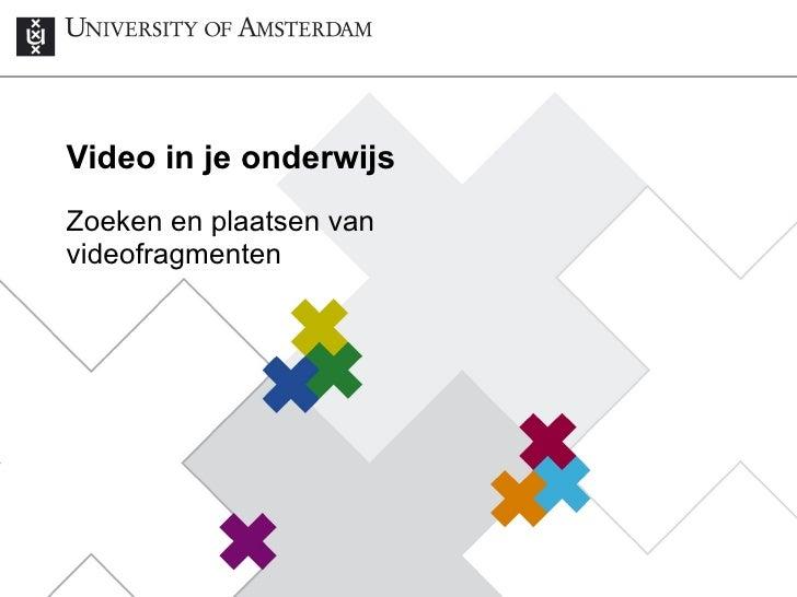 Video in je onderwijs Zoeken en plaatsen van videofragmenten