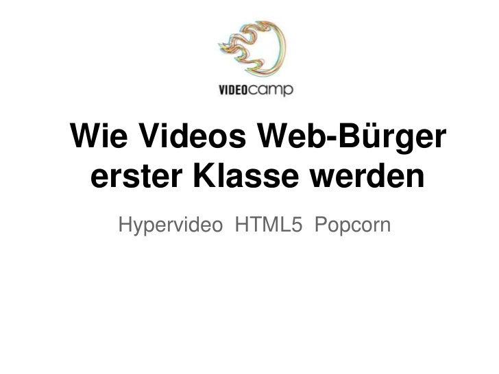 Wie Videos Web-Bürger erster Klasse werden  Hypervideo HTML5 Popcorn
