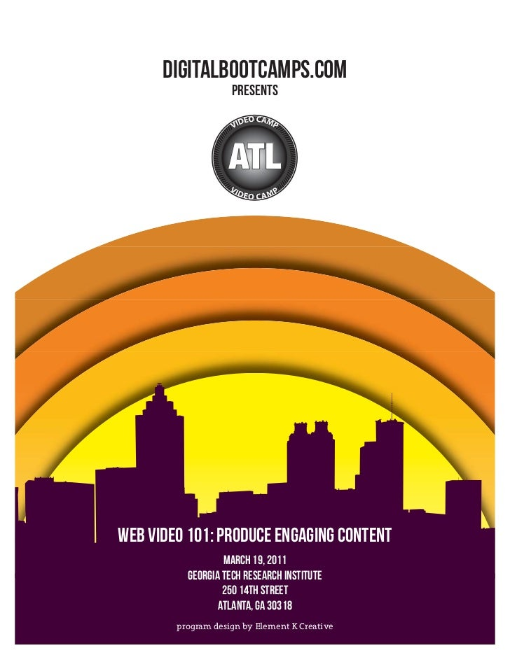 DigitalBootcamps.com                    presents                   ATLWeb Video 101: Produce Engaging Content             ...