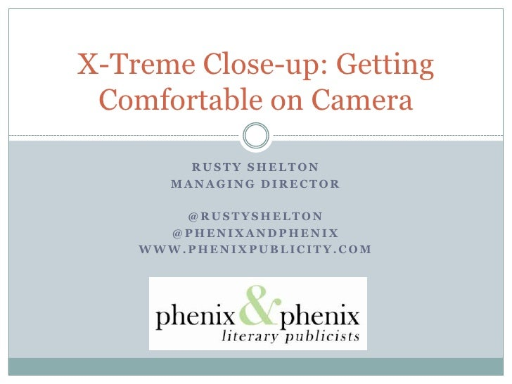 Rusty Shelton<br />Managing Director<br />@RustyShelton<br />@Phenixandphenix<br />www.Phenixpublicity.com<br />X-Treme Cl...