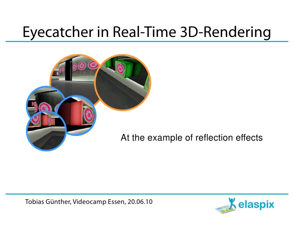 Eyecatcher in Real-Time 3D-Rendering                                   At the example of reflection effects     Tobias Gün...