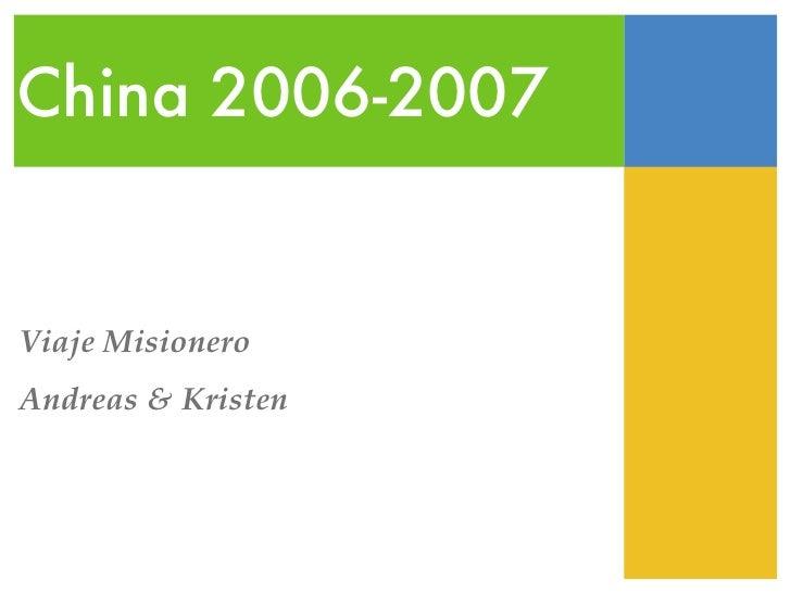 <ul>China 2006-2007 </ul><ul><li>Viaje Misionero