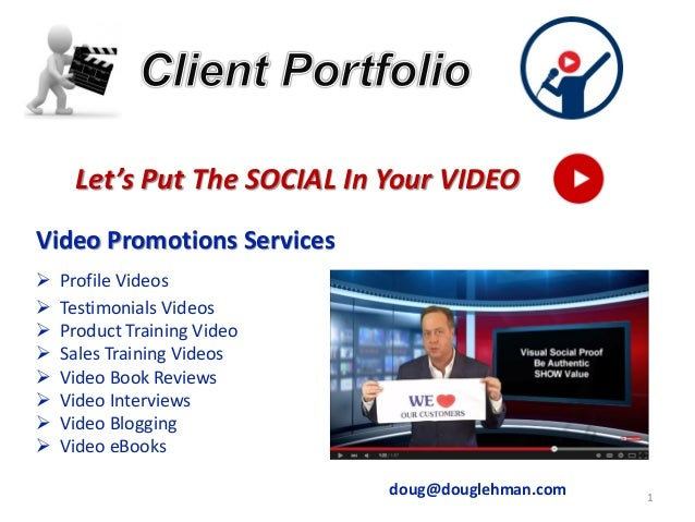 1 Let's Put The SOCIAL In Your VIDEO Video Promotions Services ➢ Profile Videos ➢ Testimonials Videos ➢ Product Training V...