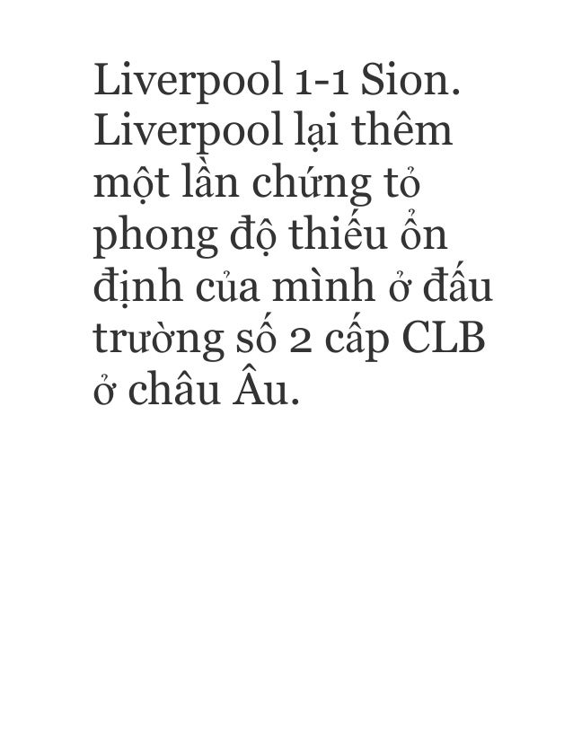 Liverpool 1-1 Sion. Liverpool lại thêm một lần chứng tỏ phong độ thiếu ổn định của mình ở đấu trường số 2 cấp CLB ở châu Â...