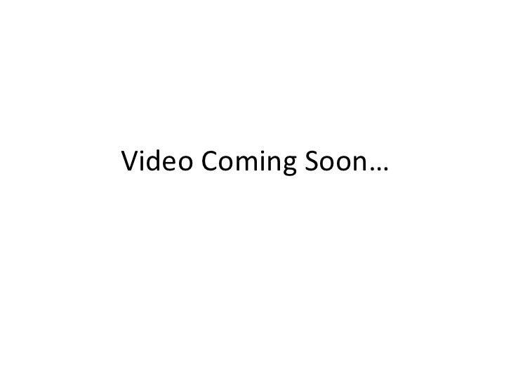 Video Coming Soon…