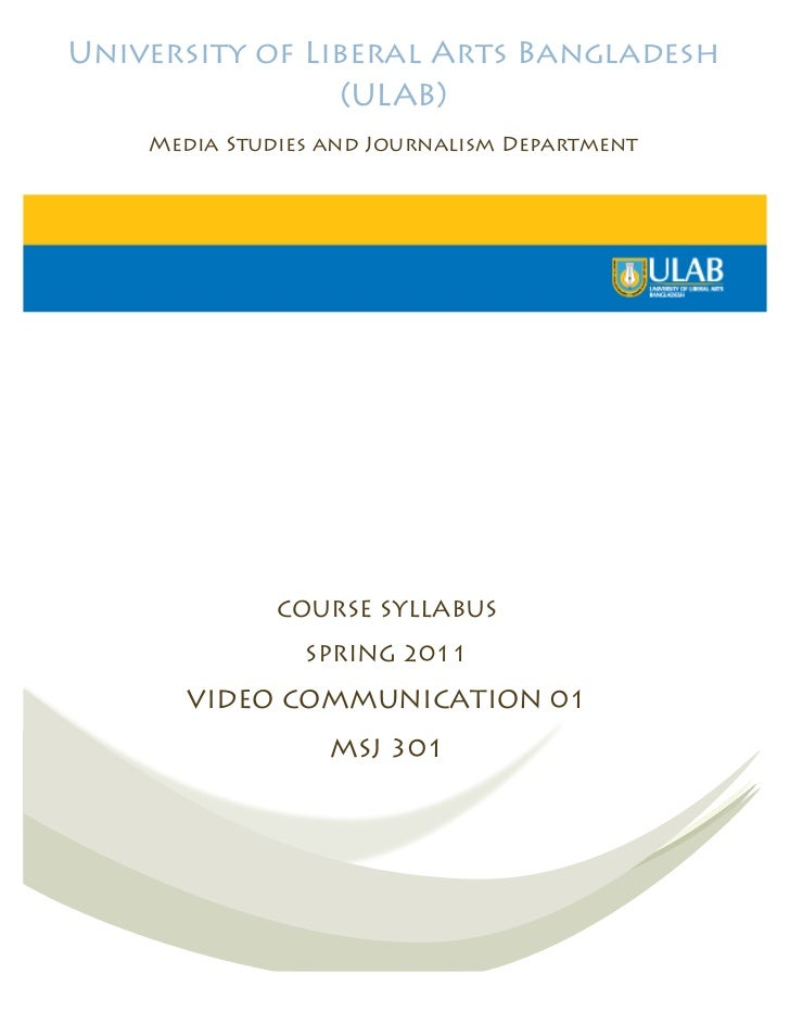 University of Liberal Arts Bangladesh                 (ULAB)    Media Studies and Journalism Department              COURS...